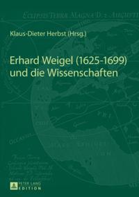 Erhard Weigel (1625-1699) und die Wissenschaften