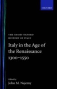 Italy in the Age of the Renaissance 1300-1550