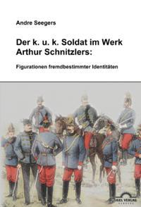 Der k.u.k-Soldat bei Arthur Schnitzler: Figurationen fremdbestimmter Identitaten