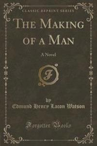 The Making of a Man