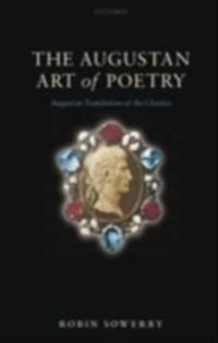 Augustan Art of Poetry: Augustan Translation of the Classics