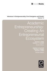 Academic Entrepreneurship:: Creating an Entrepreneurial Ecosystem