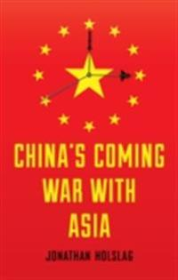 China's Coming War with Asia
