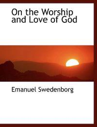 On the Worship and Love of God