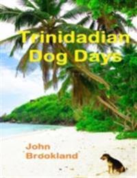 Trinidadian Dog Days