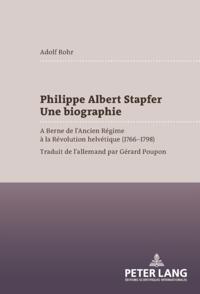 Philippe Albert Stapfer- Une biographie
