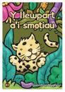 Llyfrau Llafar a Phrint: Y Llewpart a'i Smotiau