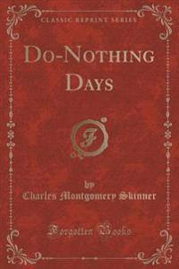 Do-Nothing Days (Classic Reprint)