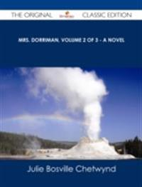 Mrs. Dorriman, Volume 2 of 3 - A Novel - The Original Classic Edition