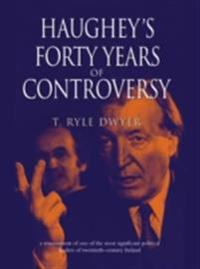 Haughey's 40 Years of Controversy