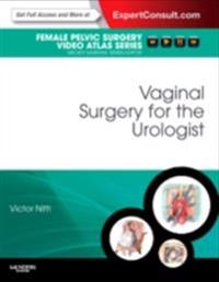 Vaginal Surgery for the Urologist E-Book