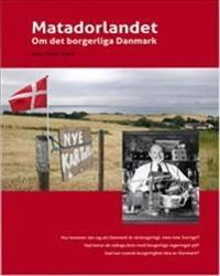 Matadorlandet : om det borgerliga Danmark