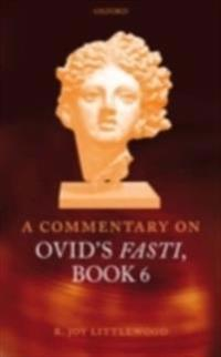 Commentary on Ovid's Fasti, Book 6