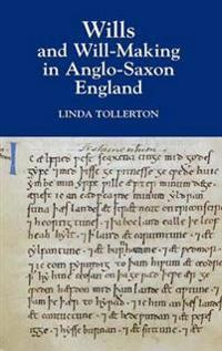 Wills and Willmaking in Anglo-Saxon England