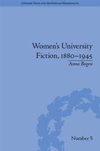 Women's University Fiction, 1880-1945