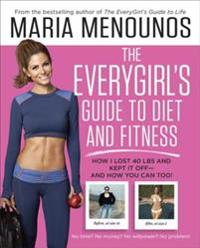 EveryGirl's Guide to Diet and Fitness