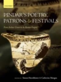 Pindar's Poetry, Patrons, and Festivals