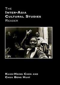 Inter-Asia Cultural Studies Reader