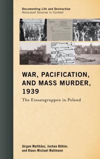 War, Pacification, and Mass Murder, 1939