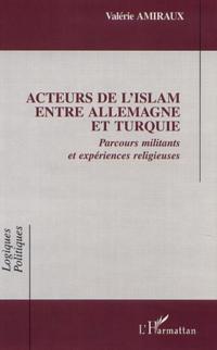 ACTEURS DE l'ISLAM ENTRE ALLEMAGNE ET TURQUIE