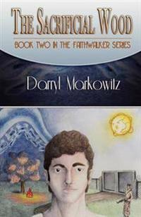 The Sacrificial Wood (The Faithwalker Series