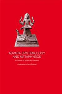 Advaita Epistemology and Metaphysics