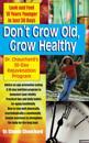Don't Grow Old, Grow Healthy