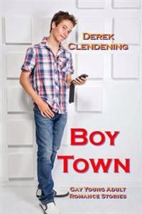 Boy Town: Gay Young Adult Romance Stories