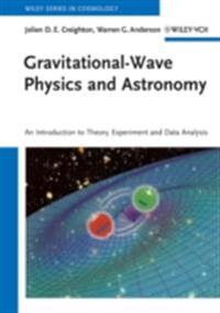 Gravitational-Wave Physics and Astronomy