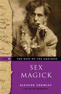 Sex Magick Best of the Equinox Volume III