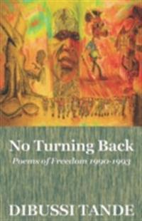 No Turning Back. Poems of Freedom 1990-1993