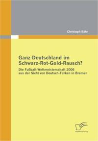 Ganz Deutschland im Schwarz-Rot-Gold-Rausch?