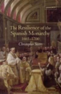 Resilience of the Spanish Monarchy 1665-1700