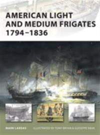 American Light and Medium Frigates 1794 1836