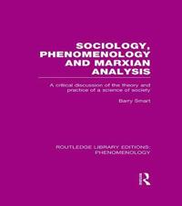 Sociology, Phenomenology and Marxian Analysis