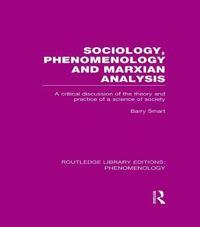 Sociology, Phenomenology and Marxian Analysis