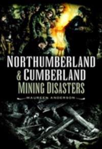 Northumberland and Cumberland Mining Disasters