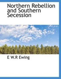 Northern Rebellion and Southern Secession