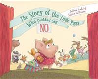 Story of the Little Piggy Who Couldn't Say No