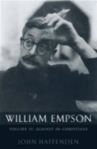 William Empson, Volume II: Against the Christians