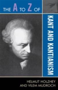 A to Z of Kant and Kantianism