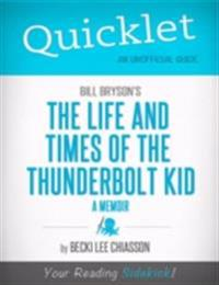 Quicklet on Bill Bryson's The Life and Times of the Thunderbolt Kid - A Memoir (CliffNotes-like Summary)
