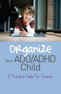 Organize Your ADD/ADHD Child