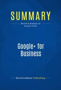 Summary : Google+ for Business - Chris Brogan