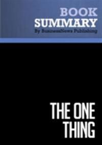 Summary : The one Thing - Gary Keller with Jay Papasan