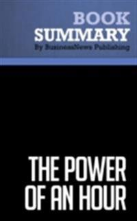 Summary : The Power of An Hour - Dave Lakhani