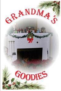 Grandma's Goodies: For Family and Holidays