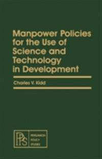 Manpower Policies for the Use of Science and Technology in Development