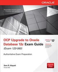 OCP Upgrade to Oracle Database 12c Exam Guide (Exam 1Z0-060)