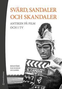 Svärd, sandaler och skandaler - Antiken på film och i tv